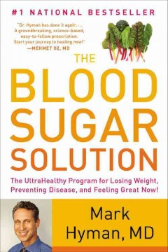 The blood sugar solution the ultrahealthy program for losing weight, preventing disease, and feeling great now! cover image