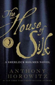 The house of silk : a Sherlock Holmes novel cover image