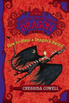 How to steal a dragon's sword : the heroic misadventures of Hiccup the Viking cover image