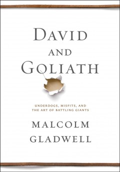 David and Goliath underdogs, misfits, and the art of battling giants cover image