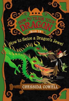 How to seize a dragon's jewel : the heroic misadventures of Hiccup the Viking cover image