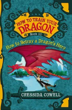 How to betray a dragon's hero : the heroic misadventures of Hiccup the Viking cover image