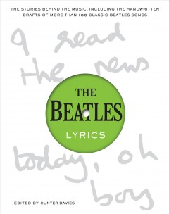 The Beatles lyrics : the stories behind the music, including the handwritten drafts of more than 100 classic Beatles songs cover image