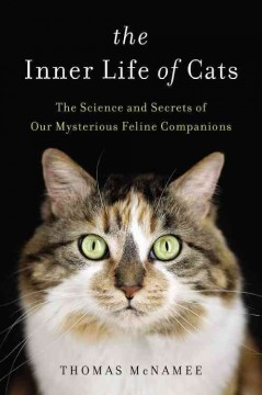 The inner life of cats : the science and secrets of our mysterious feline companions cover image