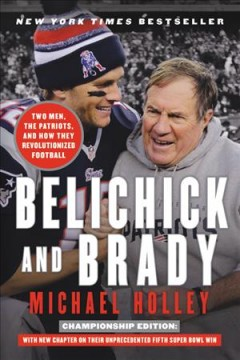 Belichick and Brady two men, the Patriots, and how they revolutionized football cover image