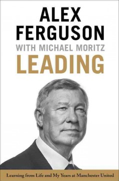 Leading : learning from life and my years at Manchester United cover image