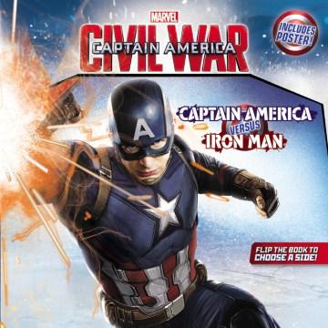 Captain America. Civil war : Captain America versus Iron Man cover image