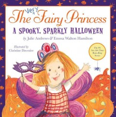 The very fairy princess : a spooky, sparkly Halloween cover image