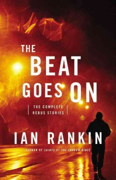 The beat goes on : the complete Rebus stories cover image