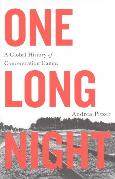 One long night : a global history of concentration camps cover image