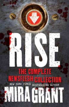 Rise : the complete Newsflesh collection cover image