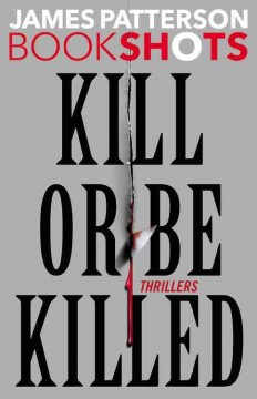 Kill or be killed : thrillers cover image