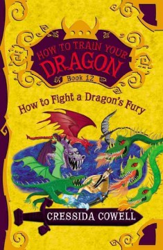 How to fight a dragon's fury : the heroic misadventures of Hiccup the Viking cover image