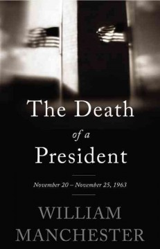 The death of a President : November 20 - November 25, 1963 cover image