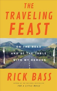 The traveling feast : on the road and at the table with my heroes cover image