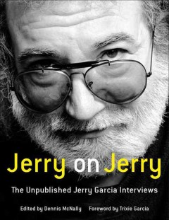 Jerry on Jerry : the unpublished Jerry Garcia interviews cover image