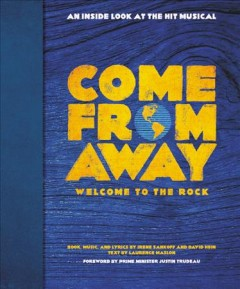 Come from away : welcome to the rock : an inside look at the hit musical cover image