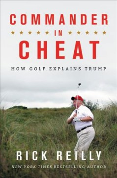 Commander in cheat : how golf explains Trump cover image