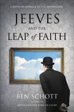 Jeeves and the leap of faith : a novel in homage to P.G. Wodehouse cover image