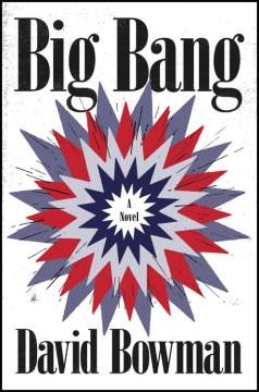 Big bang : a nonfiction novel cover image