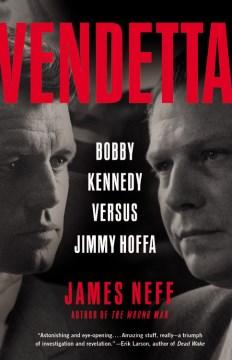 Vendetta : Bobby Kennedy versus Jimmy Hoffa cover image