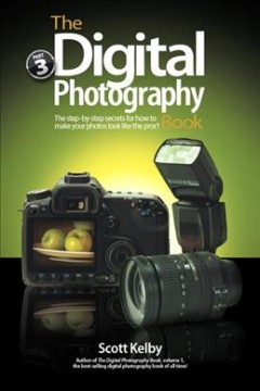 The digital photography book. Part 3 : the step-by-step secrets for how to make your photos look like the pros'! cover image