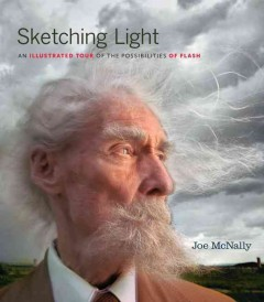 Sketching light : an illustrated tour of the possibilites of flash cover image