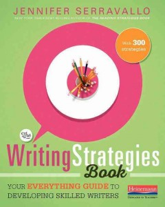 The writing strategies book : your everything guide to developing skilled writers cover image