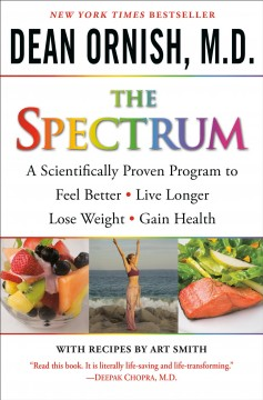 The spectrum : a scientifically proven program to feel better, live longer, lose weight, and gain health cover image