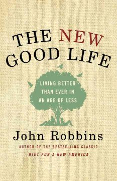 The new good life : living better than ever in an age of less cover image