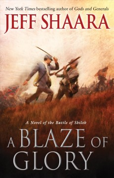 A blaze of glory : a novel of the Battle of Shiloh cover image