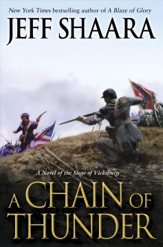 A chain of thunder : a novel of the siege of Vicksburg cover image