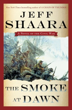 The smoke at dawn : a novel of the Civil War cover image
