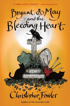 Bryant & May and the bleeding heart : a Peculiar Crimes Unit mystery cover image