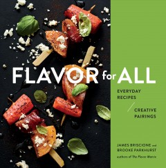 Flavor for all : everyday recipes and creative pairings cover image