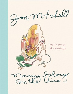 Morning glory on the vine : early songs and drawings cover image