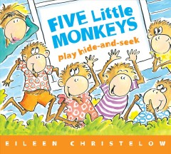 Five little monkeys play hide-and-seek cover image