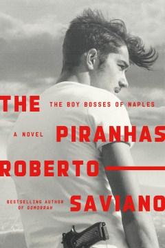 The piranhas : the boy bosses of Naples cover image