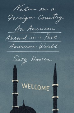 Notes on a foreign country : an American abroad in a post-American world cover image
