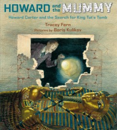 Howard and the mummy : Howard Carter and the search for King Tut's tomb cover image