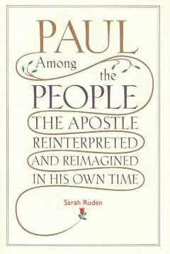 Paul among the people : the Apostle reinterpreted and reimagined in his own time cover image