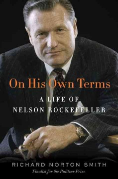 On his own terms : a life of Nelson Rockefeller cover image