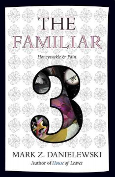 The familiar. Volume 3, Honeysuckle & pain cover image