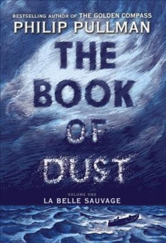 The book of dust. Volume 1, La Belle Sauvage cover image