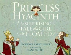 Princess Hyacinth : (the surprising tale of a girl who floated) cover image