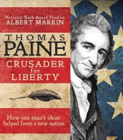 Thomas Paine : crusader for liberty : how one man's ideas helped form a new nation cover image