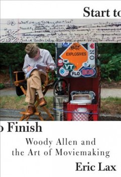 Start to finish : Woody Allen and the art of moviemaking cover image