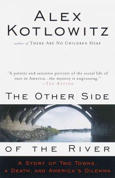 The other side of the river : a story of two towns, a death, and America's dilemma cover image