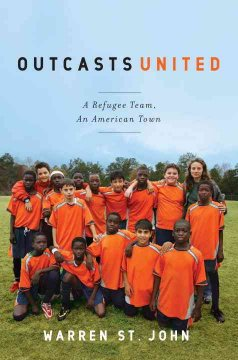 Outcasts united : a refugee soccer team, an American town cover image