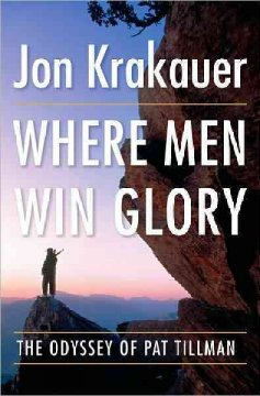 Where men win glory : the odyssey of Pat Tillman cover image